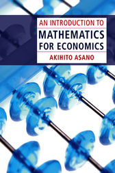 An Introduction to Mathematics for Economics by Akihito Asano