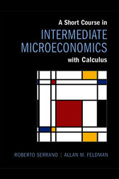 A Short Course in Intermediate Microeconomics with Calculus by Roberto Serrano