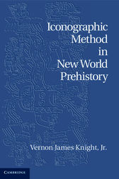 Iconographic Method in New World Prehistory by Jr Knight
