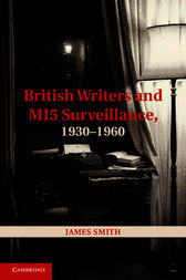 British Writers and MI5 Surveillance, 1930–1960 by James Smith