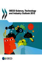 OECD Science, Technology and Industry Outlook 2012 by OECD Publishing
