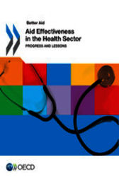 Better Aid: Aid Effectiveness in the Health Sector by OECD Publishing