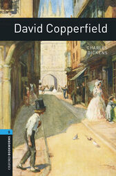 David Copperfield Level 5 Oxford Bookworms Library by Charles Dickens