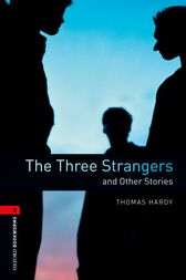 The Three Strangers and Other Stories Level 3 Oxford Bookworms Library by Thomas Hardy