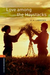 Love among the Haystacks Level 2 Oxford Bookworms Library by D. H. Lawrence