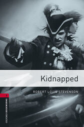 Kidnapped Level 3 Oxford Bookworms Library by Robert Louis Stevenson