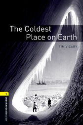 The Coldest Place on Earth Level 1 Oxford Bookworms Library by Tim Vicary