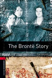 The Brontë Story Level 3 Oxford Bookworms Library by Tim Vicary