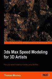 3ds Max Speed Modeling for Games by Thomas Mooney