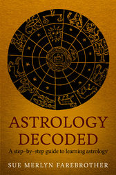 Astrology Decoded by Sue Merlyn Farebrother