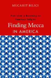 Finding Mecca in America by Mucahit Bilici