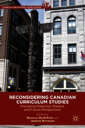 Reconsidering Canadian Curriculum Studies by Nicholas Ng-A-Fook