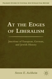 At the Edges of Liberalism: Junctions of European, German, and Jewish History