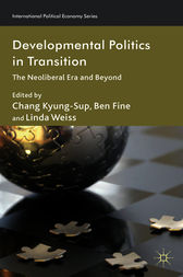 Developmental Politics in Transition: The Neoliberal Era and Beyond