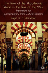 The Role of the Arab-Islamic World in the Rise of the West by Nayef R.F. Al-Rodhan