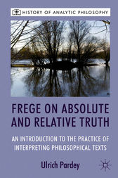 Frege on Absolute and Relative Truth: An Introduction to the Practice of Interpreting Philosophical Texts