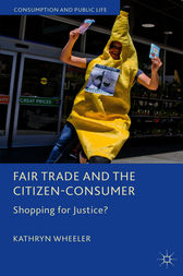Fair Trade and the Citizen-Consumer by Kathryn Wheeler