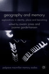 Geography and Memory by Owain Jones