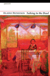 Talking to the Dead by Elaine Feinstein