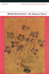 The Meanest Flower by Mimi Khalvati