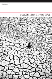 Slowly, As If by Karen Press