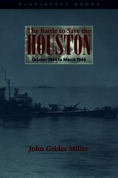 The Battle to Save the Houston by John Grider Miller