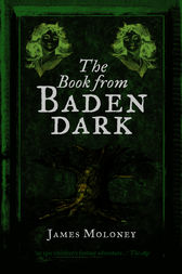 The Book from Baden Dark by James Moloney