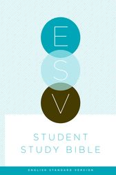 ESV Student Study Bible by Crossway