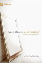 Am I Really a Christian? (Foreword by Kirk Cameron) by Mike McKinley