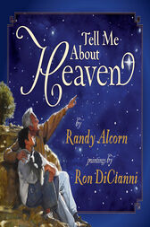 Tell Me About Heaven by Randy Alcorn