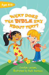 What Does the Bible Say about That? by Carolyn Larsen