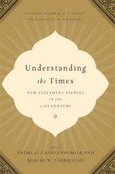 Understanding the Times by Andreas J. Köstenberger