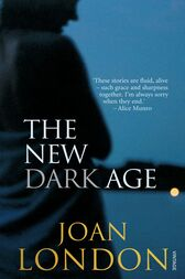 The New Dark Age by Joan London