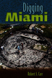 Digging Miami by Robert S Carr