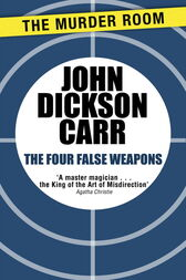 The Four False Weapons by John Dickson Carr