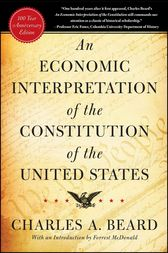 An Economic Interpretation of the Constitution of the United States by Charles A. Beard