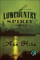 Lowcountry Spirit by Ann Hite