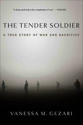 The Tender Soldier by Vanessa M. Gezari