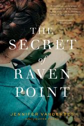 The Secret of Raven Point by Jennifer Vanderbes