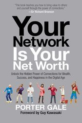 Your Network Is Your Net Worth by Porter Gale