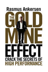The Gold Mine Effect by Rasmus Ankersen