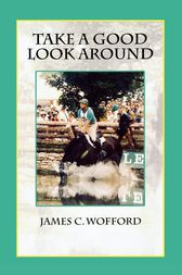 Take a Good Look Around by James C. Wofford