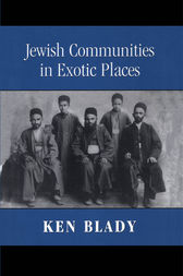Jewish Communities in Exotic Places by Ken Blady