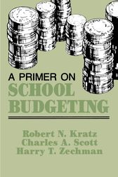 A Primer on School Budgeting by Robert N. Kratz