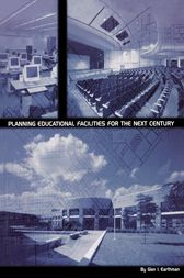 Planning Educational Facilities for the Next Century by Glen I. Earthman