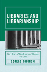 Libraries and Librarianship by George Bobinski