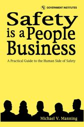 Safety is a People Business by Michael V. Manning