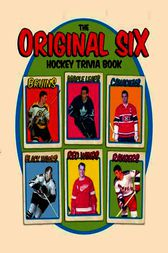 The Original Six Hockey Trivia Book by Mike Leonetti