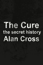 The Cure by Alan Cross
