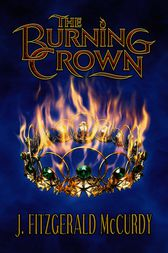 Burning Crown by J Mccurdy